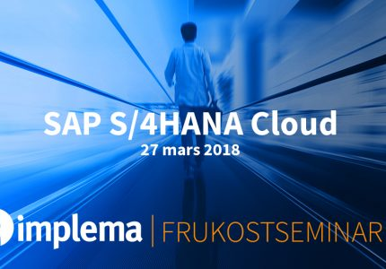 Implema Frukostseminarie 27 Mars SAP S 4HANA Cloud